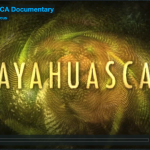 Top 3 Ayahuasca Documentaries for Entrepreneurs, Business Leaders and Startup Founders